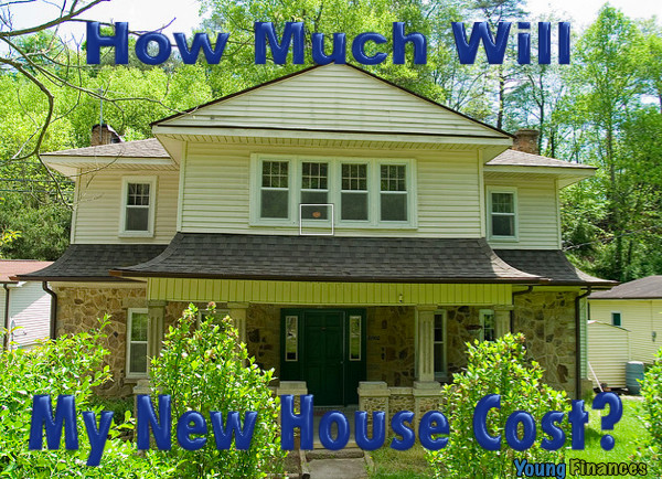 How Much Will My New House Cost