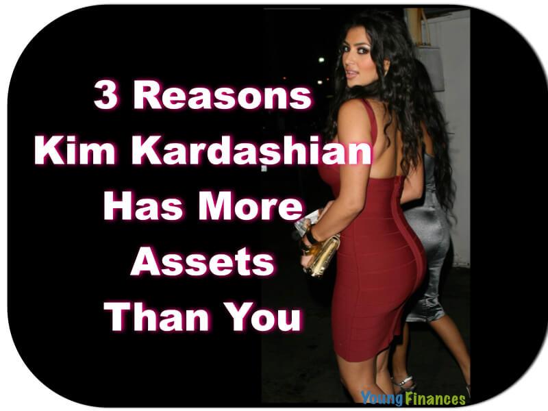 3 Reasons Why Kim Kardashian Has More Assets Than You