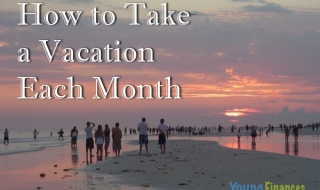 How to Take a Vacation Each Month