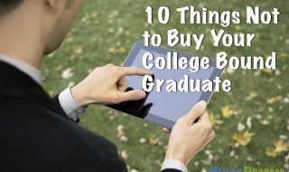 10 Things NOT to Buy Your College-Bound Student | Young Finances