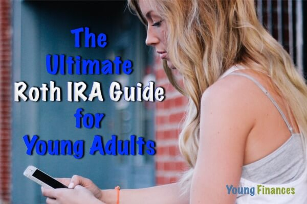 The Ultimate Roth IRA Guide for Young Adults and Millennials | Young Finances