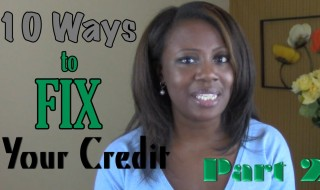 VIDEO: 10 Ways to Fix Your Credit Part 2 | Young Finances