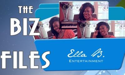 The Biz Files Ella B. Entertainment