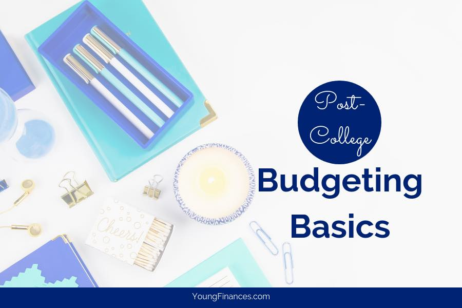 Post College Budgeting Basics